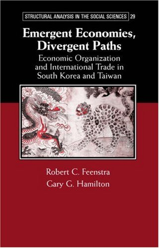9780521622097: Emergent Economies, Divergent Paths: Economic Organization and International Trade in South Korea and Taiwan (Structural Analysis in the Social Sciences)