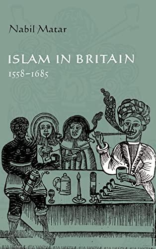 9780521622332: Islam in Britain, 1558-1685