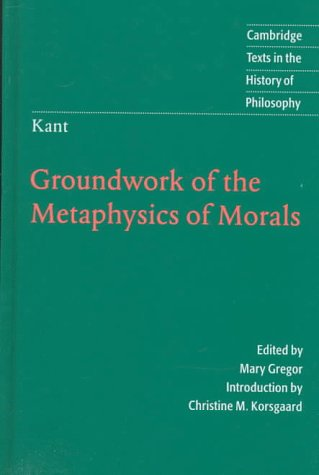 9780521622356: Kant: Groundwork of the Metaphysics of Morals (Cambridge Texts in the History of Philosophy)