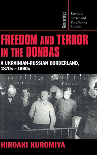 9780521622387: Freedom and Terror in the Donbas: A Ukrainian-Russian Borderland, 1870s-1990s (Cambridge Russian, Soviet and Post-Soviet Studies)