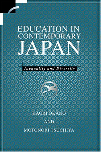 9780521622523: Education in Contemporary Japan Hardback: Inequality and Diversity (Contemporary Japanese Society)