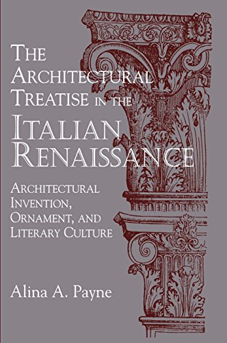 9780521622660: The Architectural Treatise in the Italian Renaissance: Architectural Invention, Ornament and Literary Culture