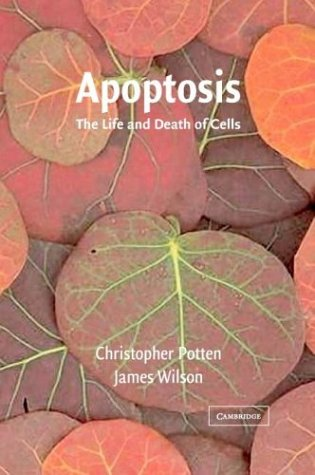 9780521622714: Apoptosis: The Life and Death of Cells (Developmental & Cell Biology Series)