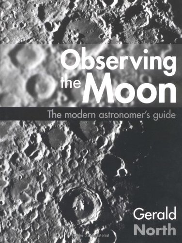 9780521622745: Observing the Moon: The Modern Astronomer's Guide