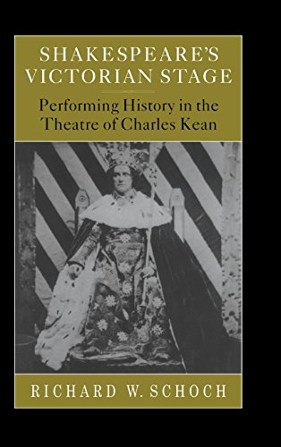 9780521622813: Shakespeare's Victorian Stage: Performing History in the Theatre of Charles Kean