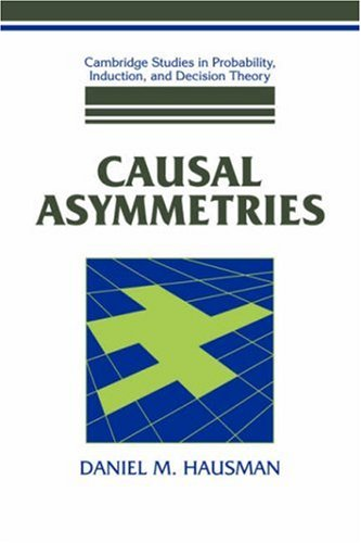 9780521622899: Causal Asymmetries Hardback (Cambridge Studies in Probability, Induction and Decision Theory)