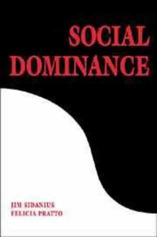 9780521622905: Social Dominance: An Intergroup Theory of Social Hierarchy and Oppression