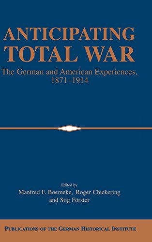 9780521622943: Anticipating Total War: The German and American Experiences, 1871-1914