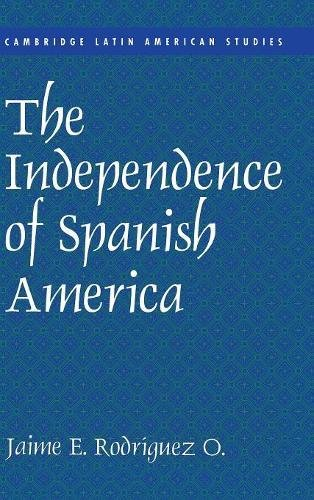 9780521622981: The Independence of Spanish America (Cambridge Latin American Studies)