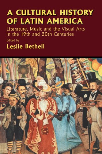 9780521623278: A Cultural History of Latin America: Literature, Music and the Visual Arts in the 19th and 20th Centuries (Cambridge History of Latin America)