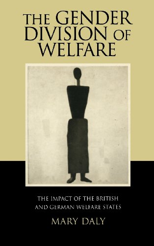 The Gender Division of Welfare: The Impact of the British and German Welfare States (0521623316) by Mary Daly