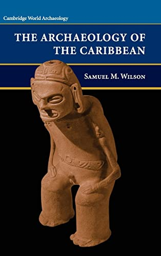 9780521623339: The Archaeology of the Caribbean (Cambridge World Archaeology)