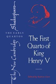 The First Quarto of King Henry V: WILLIAM SHAKESPEARE ,
