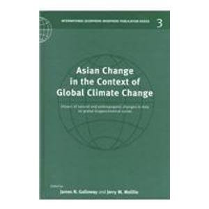 Asian Change in the Context of Global Climate Change. Impact of Nature and Anthropogenic Changes in...