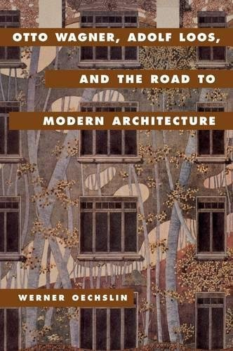 9780521623469: Otto Wagner, Adolf Loos, and the Road to Modern Architecture