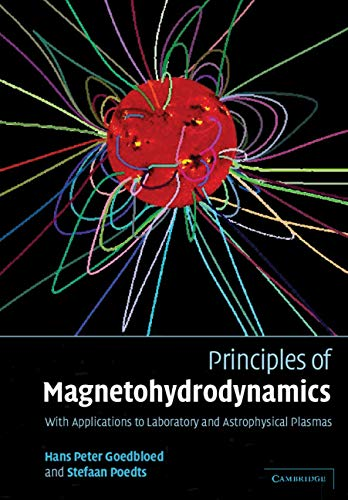9780521623476: Principles of Magnetohydrodynamics: With Applications to Laboratory and Astrophysical Plasmas