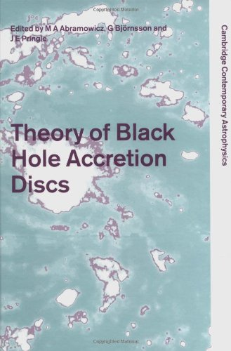 9780521623629: Theory of Black Hole Accretion Discs (Cambridge Contemporary Astrophysics)