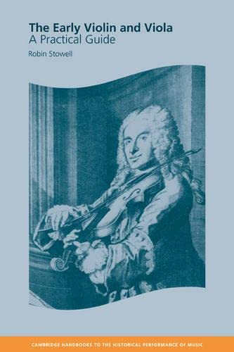9780521623803: The Early Violin and Viola Hardback: A Practical Guide (Cambridge Handbooks to the Historical Performance of Music)