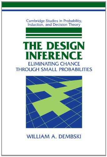 9780521623872: The Design Inference: Eliminating Chance through Small Probabilities