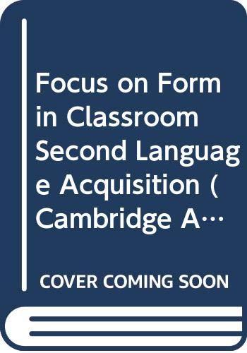 9780521623902: Focus on Form in Classroom Second Language Acquisition (Cambridge Applied Linguistics)