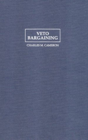 9780521623919: Veto Bargaining: Presidents and the Politics of Negative Power (Political Economy of Institutions and Decisions)