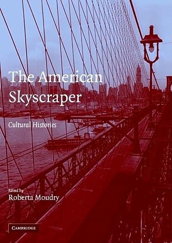 9780521624213: The American Skyscraper: Cultural Histories