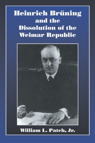 9780521624220: Heinrich Bruning and the Dissolution of the Weimar Republic