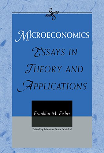 Microeconomics: Essays in Theory and Applications: Franklin M. Fisher