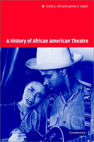 9780521624435: A History of African American Theatre (Cambridge Studies in American Theatre and Drama)