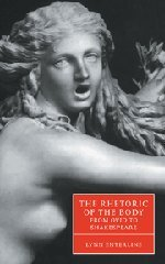 9780521624503: The Rhetoric of the Body from Ovid to Shakespeare (Cambridge Studies in Renaissance Literature and Culture)