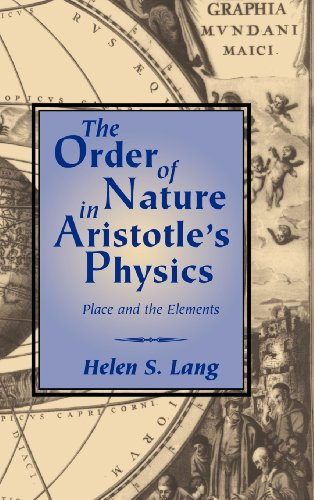 The Order of Nature in Aristotle's Physics Place and the Elements: Lang, Helen S.