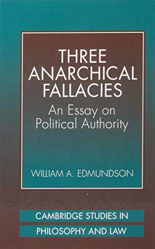 9780521624541: Three Anarchical Fallacies: An Essay on Political Authority (Cambridge Studies in Philosophy and Law)