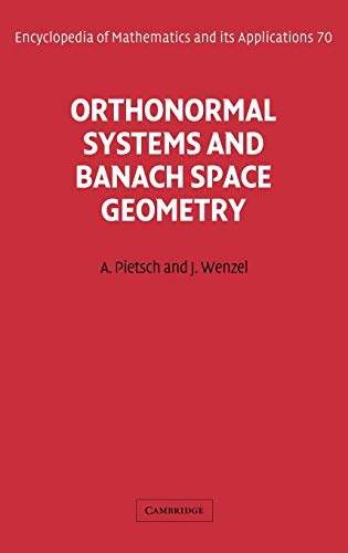 9780521624626: Orthonormal Systems and Banach Space Geometry Hardback (Encyclopedia of Mathematics and its Applications)