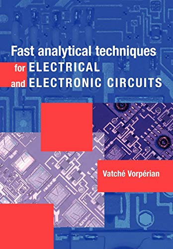 9780521624718: Fast Analytical Techniques for Electrical and Electronic Circuits