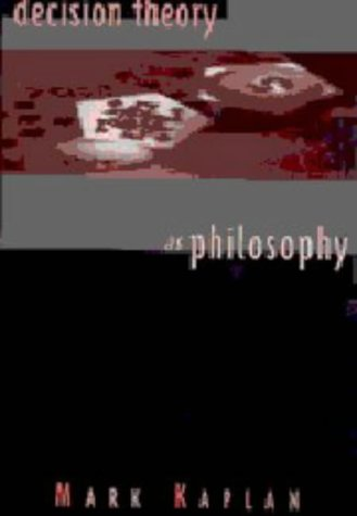 9780521624961: Decision Theory as Philosophy