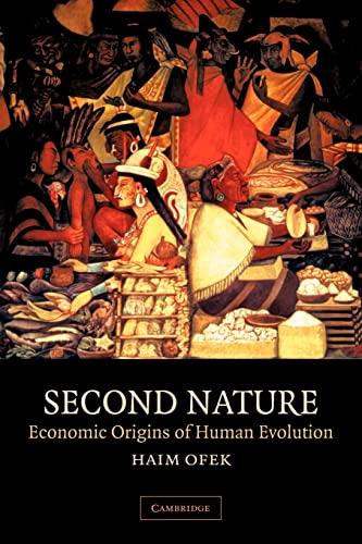 9780521625340: Second Nature: Economic Origins of Human Evolution