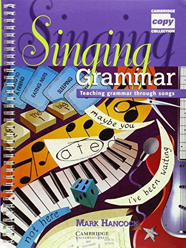 9780521625425: Singing Grammar: Teaching Grammar through Songs