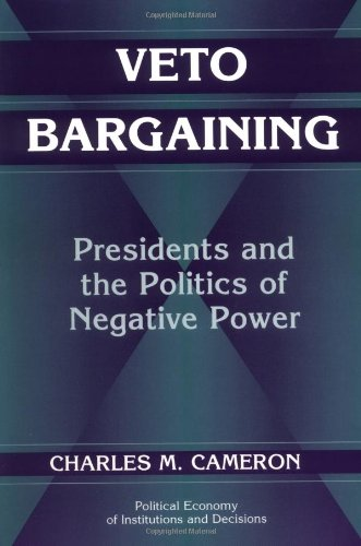 9780521625500: Veto Bargaining: Presidents and the Politics of Negative Power (Political Economy of Institutions and Decisions)