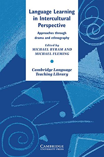 Language Learning in Intercultural Perspective: Approaches Through: Editor-Michael Byram; Editor-Michael