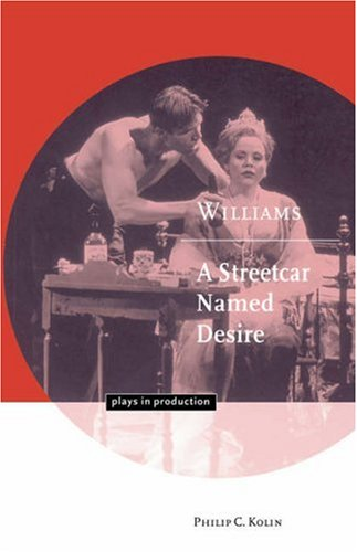 9780521626101: Williams: A Streetcar Named Desire (Plays in Production)
