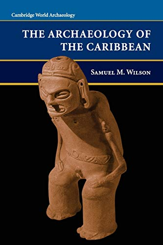 9780521626224: The Archaeology of the Caribbean (Cambridge World Archaeology)