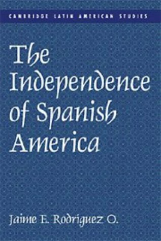 9780521626736: The Independence of Spanish America (Cambridge Latin American Studies)