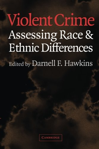 9780521626743: Violent Crime: Assessing Race and Ethnic Differences (Cambridge Studies in Criminology)