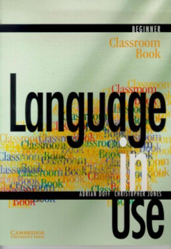 9780521627078: Language in Use Beginner Classroom book