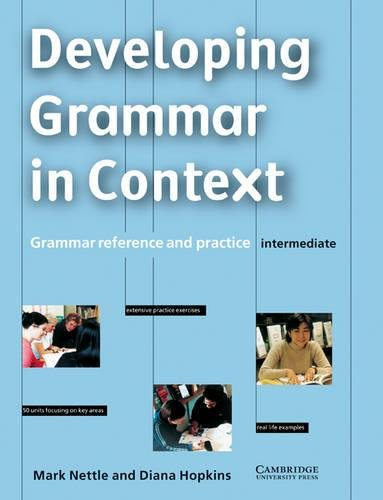 9780521627115: Developing Grammar in Context Intermediate without answers: Grammar Reference and Practice