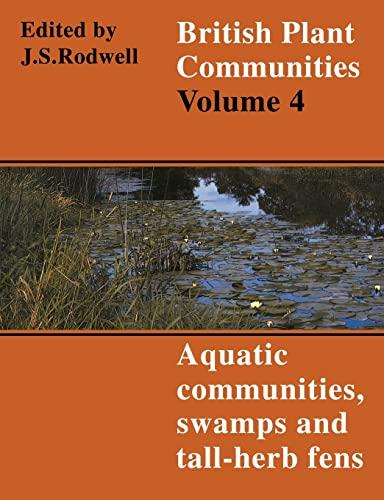 9780521627184: British Plant Communities: Volume 4, Aquatic Communities, Swamps and Tall-Herb Fens Paperback