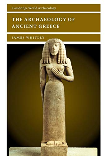 9780521627337: The Archaeology of Ancient Greece Paperback (Cambridge World Archaeology)