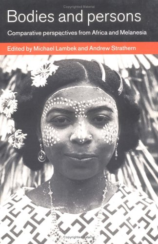 9780521627375: Bodies and Persons: Comparative Perspectives from Africa and Melanesia