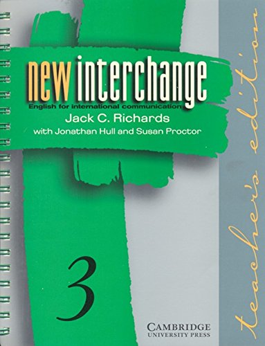 9780521628389: New Interchange Teacher's edition 3: English for International Communication: Level 3 (New Interchange English for International Communication)