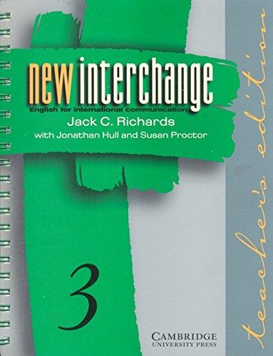 9780521628389: New Interchange Teacher's edition 3: English for International Communication
